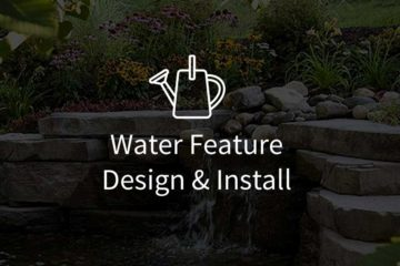 Water Feature Design & Install